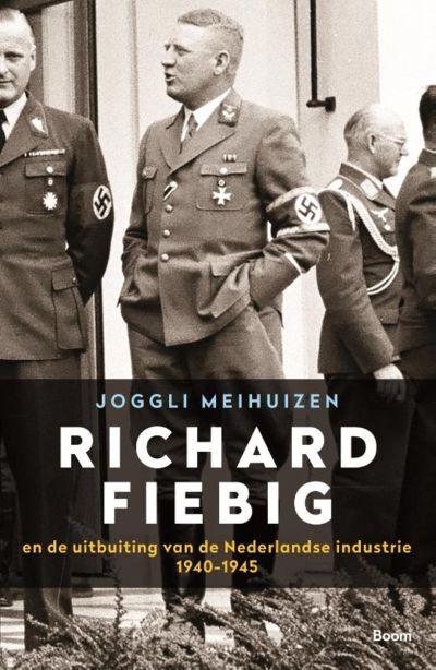 Richard Fiebig en de uitbuiting van de Nederlandse industrie