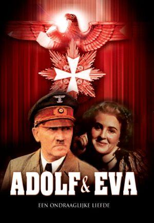Adolf & Eva - een ondraaglijke liefde