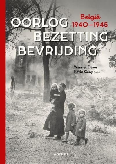 Oorlog, Bezetting, Bevrijding - België 1940-1945