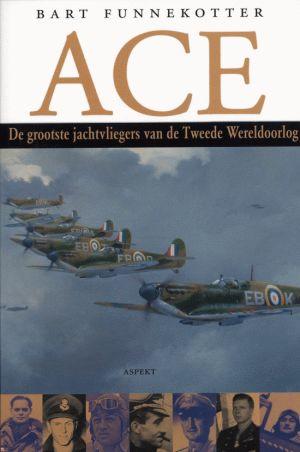 Ace - De grootste jachtvliegers van de Tweede Wereldoorlog