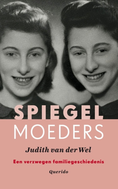 Spiegelmoeders - Een verzwegen familiegeschiedenis