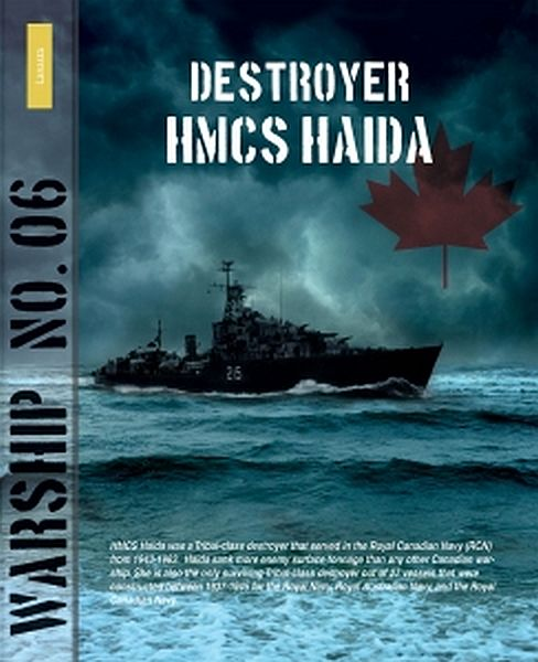 Warship No. 06: Destroyer HMCS Haida