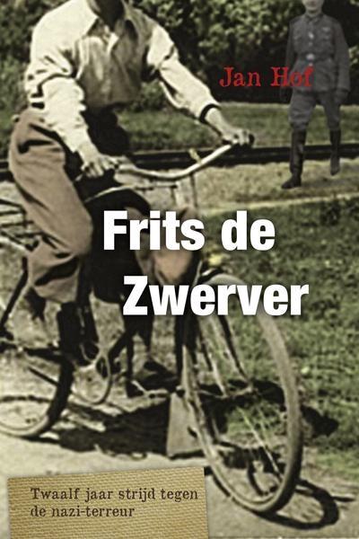 Frits de Zwerver - Twaalf jaar strijd tegen de naziterreur