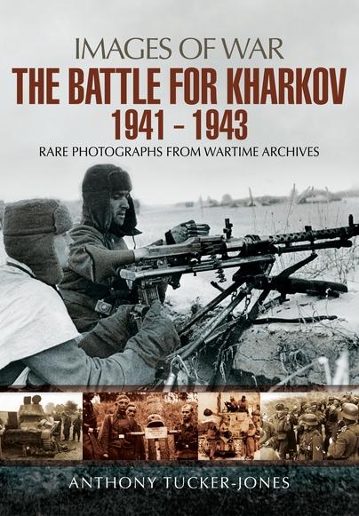 The Battle for Kharkov, 1941 - 1943