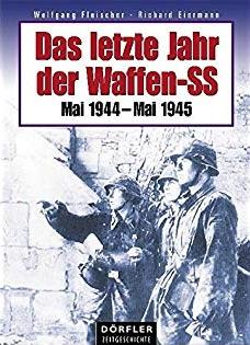 Das letzte Jahr der Waffen-SS: Mai 1944-Mai 1945