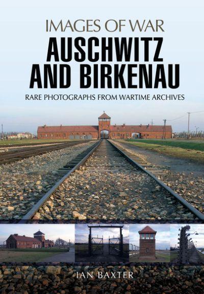 Images of War - Auschwitz and Birkenau