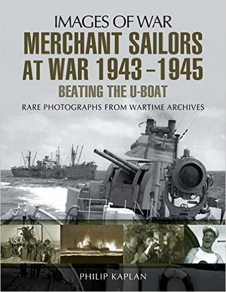 Merchant Sailors at War 1943-1945