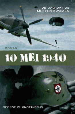 10 mei 1940 - de dag dat de moffen kwamen
