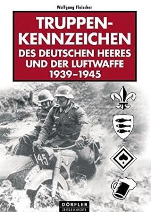 Truppenkennzeichen des deutschen Heeres und der Luftwaffe 1939-1945