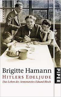 Hitlers Edeljude - Das Leben des Armenartzes Eduard Bloch