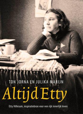 Altijd Etty - Etty Hillesum, inspiratiebron voor een rijk innerlijk leven