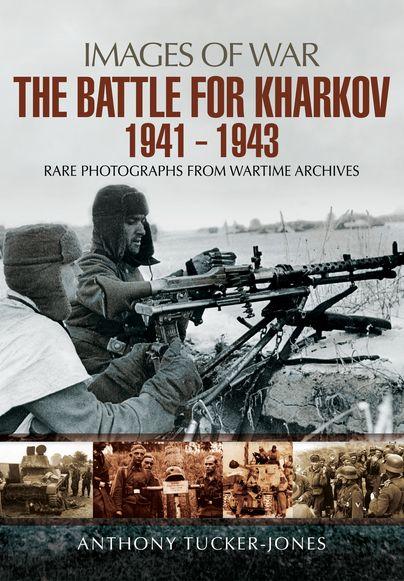 The Battle for Kharkov 1941-1943