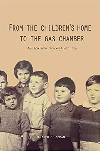 From the Children's Home to the Gas Chamber