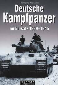 Deutsche Kampfpanzer im Einsatz 1939-1945