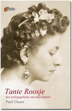 Tante Roosje - het oorlogsgeheim van mijn familie