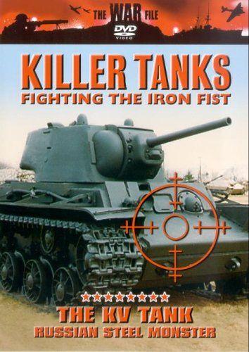 Killer Tanks - The KV Tank - Russian Steel Monster