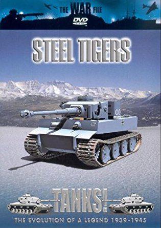 The War File - Tanks!: Steel Tigers