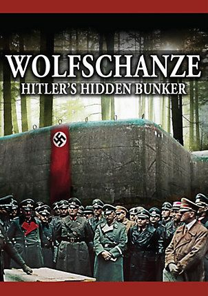 Wolfschanze - Hitler's Hidden Bunker