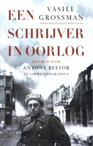 Een schrijver in oorlog - Vasili Grossman en het Rode Leger 1941 - 1945