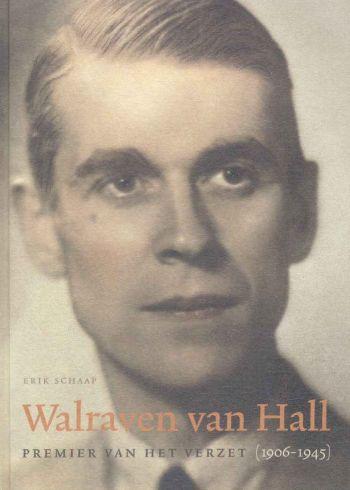 Walraven van Hall - Premier van het verzet (1906-1945)