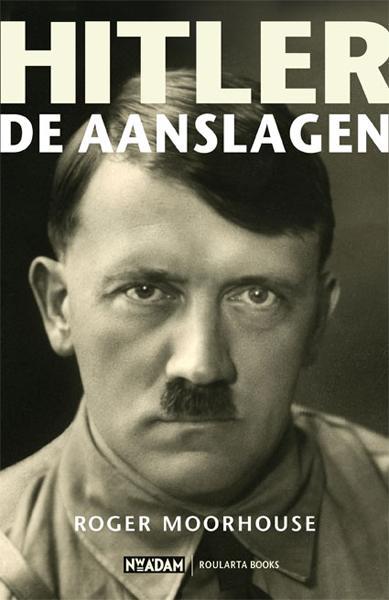 Hitler: de aanslagen