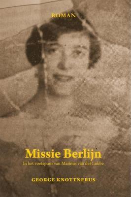 Missie Berlijn - In de voetsporen van Marinus van der Lubbe