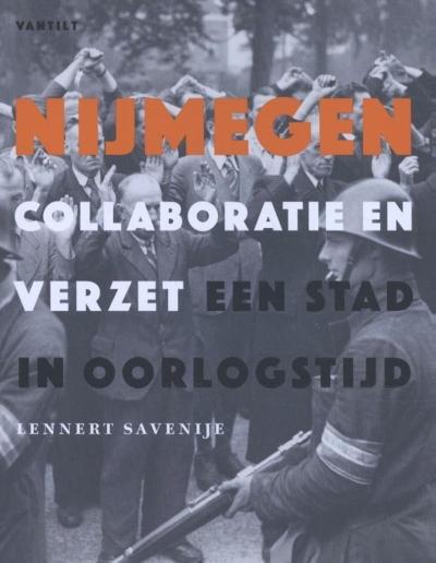 Nijmegen, collaboratie en verzet