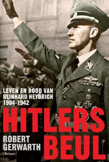 Hitlers beul - Leven en dood Reinhard Heydrich 1904-1942