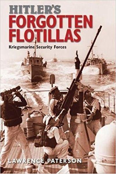 Hitler`s Forgotten Flotillas
