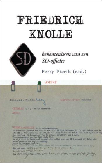 Friedrich Knolle - bekentenissen van een SD-officier