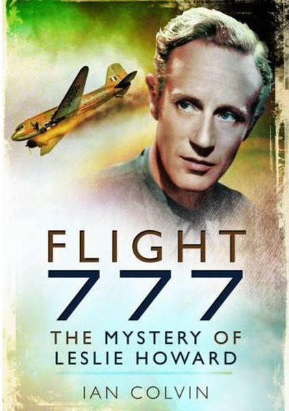 Flight 777 The Mystery of Leslie Howard