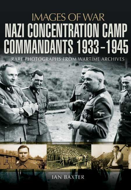 Images of War - Nazi Concentration Camp Commandants