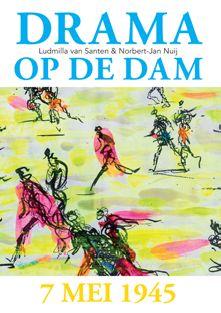 Drama op de Dam - 7 mei 1945