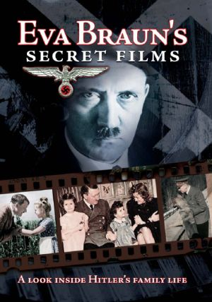 Eva Braun's Secret Films
