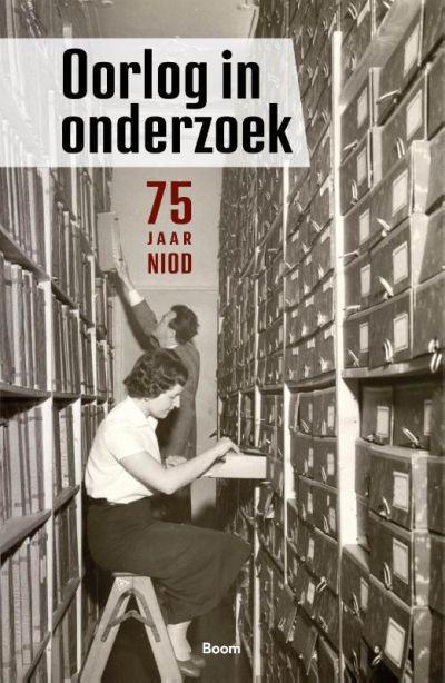 Oorlog in onderzoek - 75 jaar NIOD