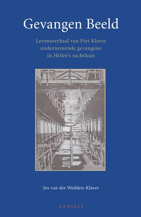 Gevangen Beeld - Levensverhaal van Piet Klaver