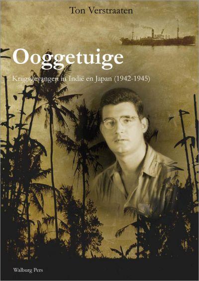 Ooggetuige - Krijgsgevangene in Indië en Japan (1942-1945)