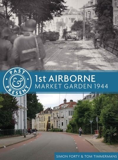 Past & Present - 1st Airborne Market Garden 1944