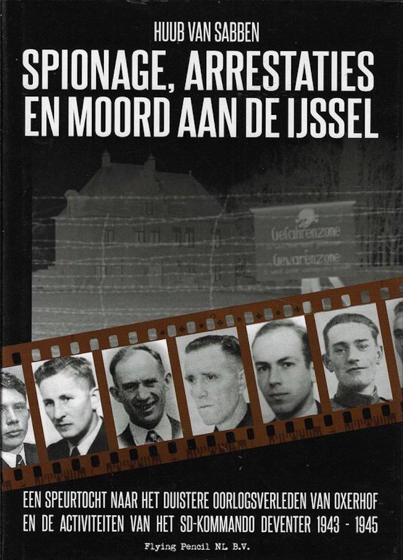 Spionage, arrestaties en moord aan de IJssel