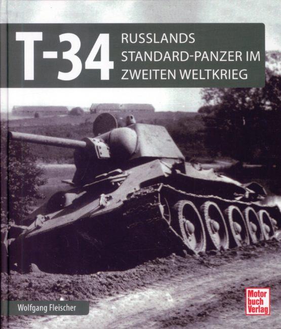 T 34: Russlands Standard-Panzer im Zweiten Weltkrieg