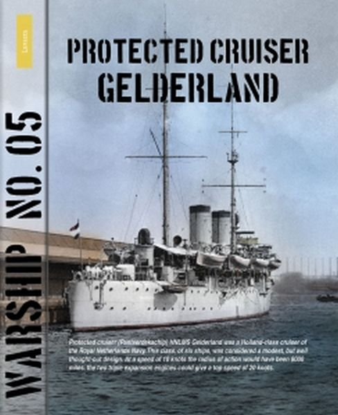 Warship Nr. 05: Protected Cruiser Gelderland