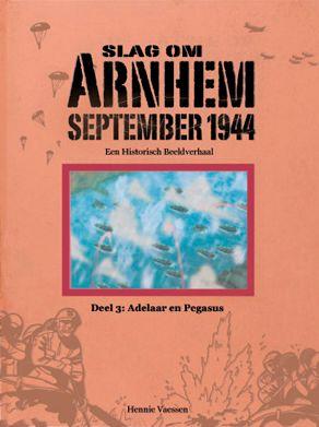 Slag om Arnhem, deel 3: Adelaar en Pegasus
