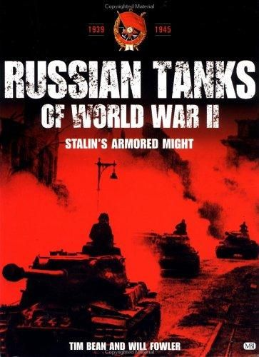 Russian Tanks of World War II: Stalin's Armoured Might