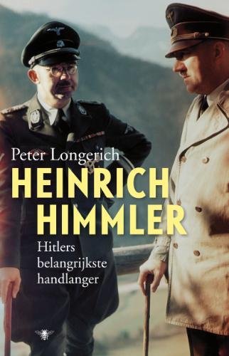 Heinrich Himmler - Hitlers belangrijkste handlanger