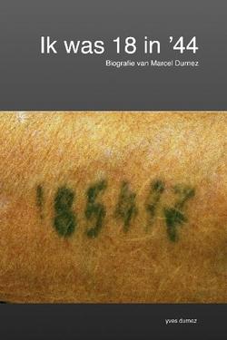 Ik was 18 in 44 - Biografie van Marcel Durnez