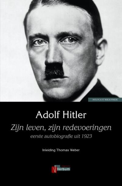 Adolf Hitler - Zijn leven, zijn redevoeringen
