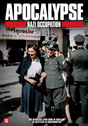 Apocalypse Nazi Occupation & Sex and love in WW2