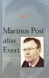 Marinus Post alias Evert - Oorlogsherinneringen uit 1944