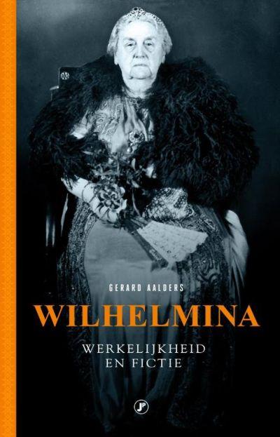 Wilhelmina - Mythe, fictie en werkelijkheid