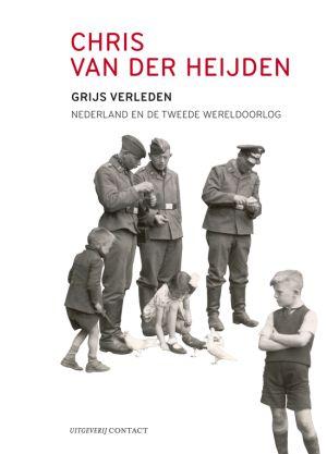Grijs verleden - Nederland en de Tweede Wereldoorlog